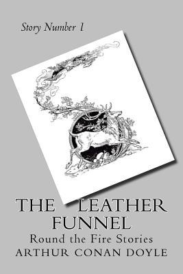 The Leather Funnel  Round the Fire Stories