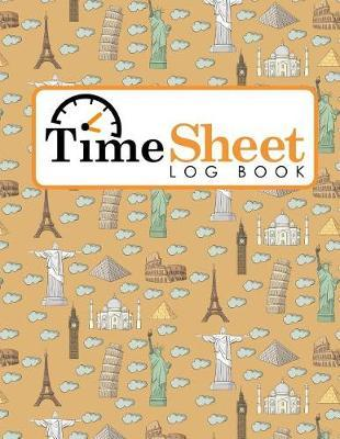 Time Sheet Log Book  Daily Work Sheet For Employee, Time Tracking Log, Time Log Notebook, Work Hours Log Book, Cute World Landmarks Cover