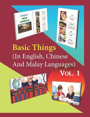 Basic Things (in English, Chinese & Malay Languages) Vol. 1