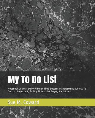 My to Do List  Notebook Journal Daily Planner 120 Pages 8 X 10 Inch