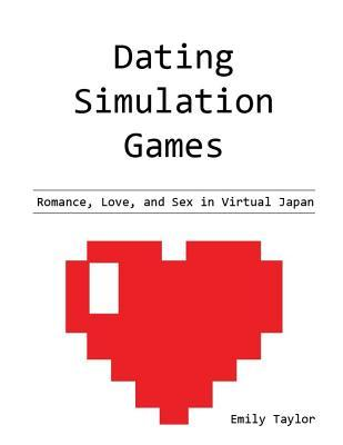 Dating Simulation Games  Romance, Love, and Sex in Virtual Japan