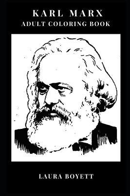 Karl Marx Adult Coloring Book  Socialist Godfather and Worker's Party Hero, Communist Philosopher and Theorist Inspired Adult Coloring Book