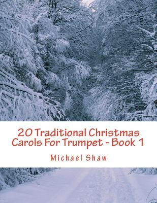20 Traditional Christmas Carols For Trumpet - Book 1  Easy Key Series For Beginners