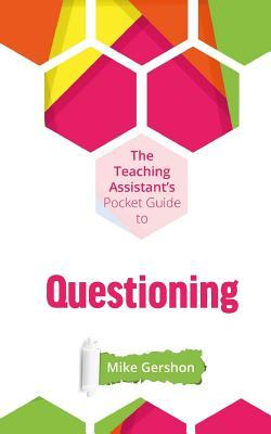 The Teaching Assistant's Pocket Guide to Questioning