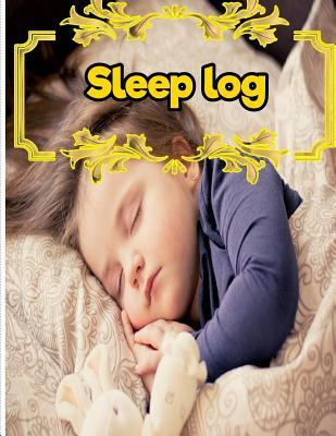 Sleep Log  8.5 Inches by 11 Inches 100 Pages