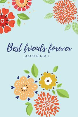 Best Friends Forever Journal  Perfect Best Friend Gift Notebook College-Ruled 120-Page Lined Journal 6 X 9 in (15.2 X 22.9 CM)