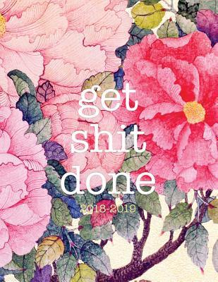 Get Shit Done 2018-19  18-Month Weekly View Planner - To-Do Lists + Motivational Quotes - Jul 18-Dec 19