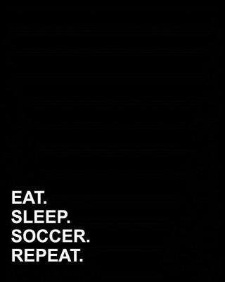 Eat Sleep Soccer Repeat  Dot Grid Journal Bullet Grid Journal, Dot Grid Travel Notebook, Dotted Drafting Paper, 8x10, 160 pages