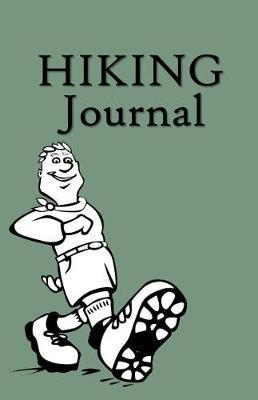 Hiking Journal  Hike Log Book - 50 Hikes - Compact Hiking Notebook (Outdoor Journal - Travelers Notebook - For Boy Scouts or Girl Scouts and Hikers - Strutting Hiker