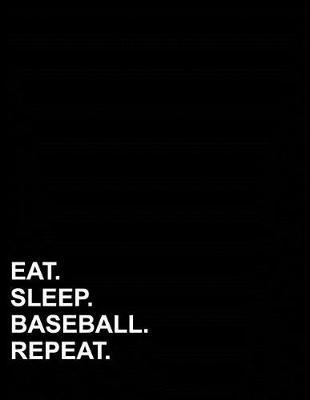 Eat Sleep Baseball Repeat  Unruled Composition Book Unruled Blank Sketch Paper, Unruled Large Notebook, Unlined Paper Pad, 8.5x11, 100 pages