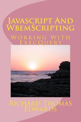 Javascript And WbemScripting  Working With ExecQuery