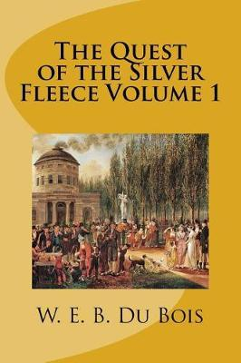 The Quest of the Silver Fleece Volume 1