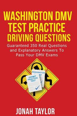 Astrosadventuresbookclub.com Washington DMV Permit Test Questions and Answers : Over 350 Washington DMV Test Questions and Explanatory Answers with Illustrations Image