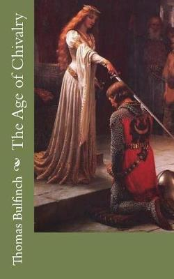 The Age of Chivalry  Legends of King Arthur