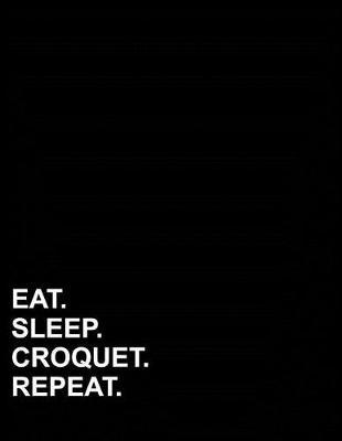 Eat Sleep Croquet Repeat  Four Column Ledger Accounting Notebook Ledger, Accounting Pad, Ledger For Accounting, 8.5 x 11, 100 pages