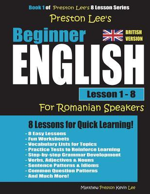 Preston Lee's Beginner English Lesson 1 - 8 for Romanian Speakers (British)
