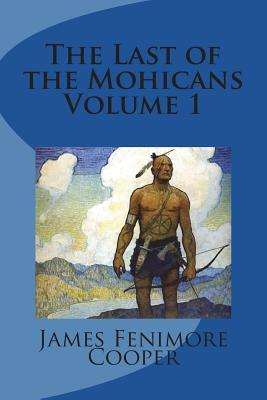 The Last of the Mohicans Volume 1