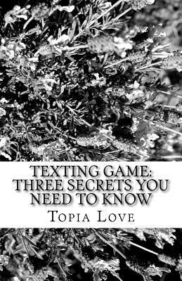 Texting Game : Three Secrets You Need to Know