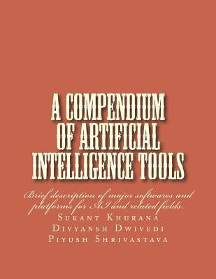 A Compendium of Artificial Intelligence Tools
