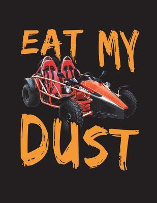 Astrosadventuresbookclub.com Red Go Kart Eat My Dust Notebook : Racing Fans Writing Journal, College Ruled Lined Paper, School Teachers, Students, 200 Lined Pages (8.5 X 11) Image