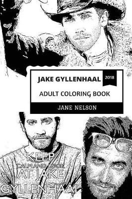Itirtiti Webblogg Se Jake Gyllenhaal Adult Coloring Book Academy Award Nominee And Brokeback Mountain Star Hot Model And Acclaimed Actor Inspired Adult Coloring Book
