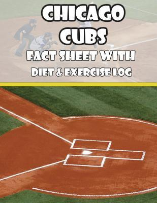 Chicago Cubs Fact Sheets with Diet & Exercise Log