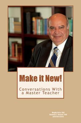 Make It New!  Conversations with a Master Teacher