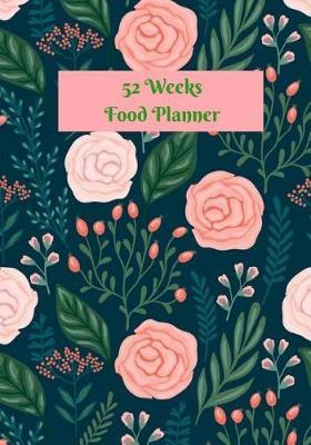52 Weeks Food Planner  Tracking Monday to Sunday and Grocery List Your Meals Log Book Size 7 x 10 Inches