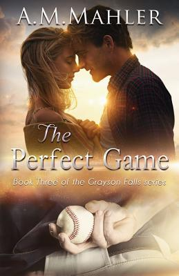 The Perfect Game : Book 3 of the Grayson Falls Series