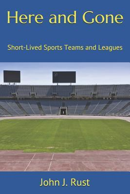 Here and Gone  Short-Lived Sports Teams and Leagues