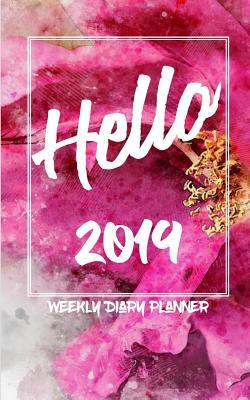Hello 2019  Weekly Diary Planner
