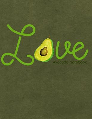 Love Avocado Notebook  Avocado Lovers Journal, Diary or Sketchbook with Wide Ruled Paper