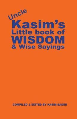Uncle Kasim's Book of Wisdom and Wise Sayings