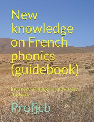 New Knowledge on French Phonics (Guidebook)  Intensive Training for University Students