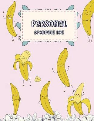 Personal Spending Log  Cute Banana Dance, Daily Expense Log, Business Spending Book, Expense Tracking, Expense Journal, Spending Tracker Book 120 Pages 8.5 X 11