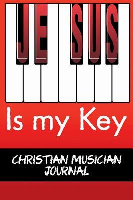 Jesus Is My Key Journal for Christian Musician  Blank Lined Journal Daily Notebook 6x9 Inches