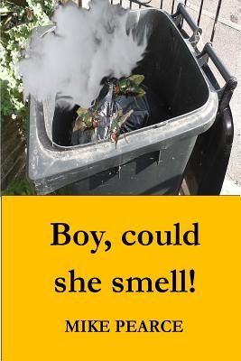 Boy, Could She Smell!