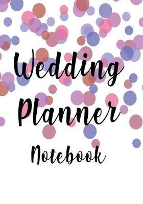 Wedding Planner  Wedding Planner - Notebook - Journal - Diary - Stunning Designer Cover - 10x7 - 100 Lined Pages - A Must To Organise The Big Day!