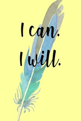 I Can I Will  Sermon Journal - Notebook - Planner - Diary - 6x9 - 100 Pages - Record and Reflect Every Sermon - Inspirational I Can I Will Cover Quote