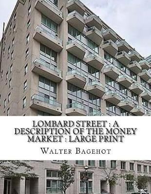 Lombard Street  a description of the money market Large Print