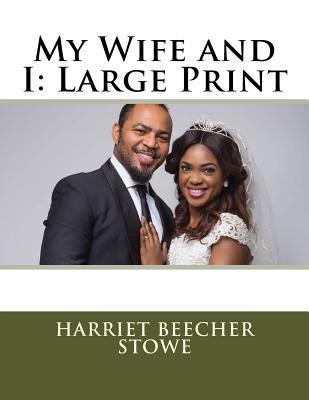 My Wife and I  Large Print