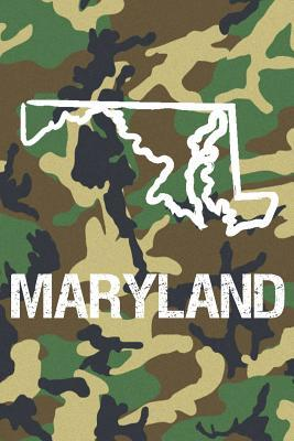 Maryland  Blank Lined Journal for Anyone That Loves Maryland, Camo and Hunting!