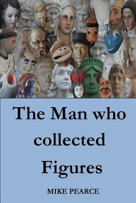 The Man Who Collected Figures