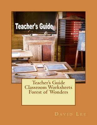 Teacher's Guide Classroom Worksheets Forest of Wonders