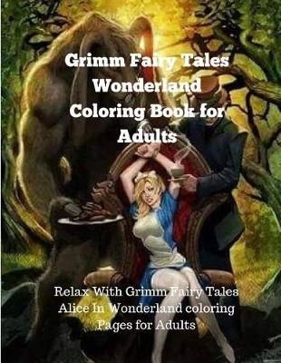 Grimm Fairy Tales Wonderland Coloring Book For Adults Debby Kay 9781726286121