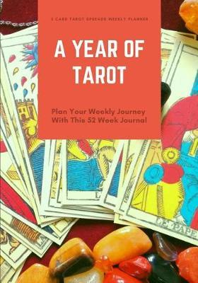 A Year of Tarot - 3 Card Tarot Spreads Weekly Planner  Plan Your Weekly Journey with This 52 Week Journal, Tarot Amulets