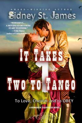 It Takes Two to Tango  To Love, Cherish, and to Obey