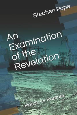 An Examination of the Revelation  Ready for Rapture