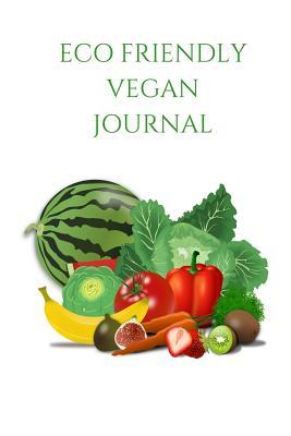 Eco Friendly Vegan Journal : Customized Vegan Journal, Each Page Uniquely Designed to Your Vegan Needs with 100 Pages and 6 X 9 and a Glossy Cover