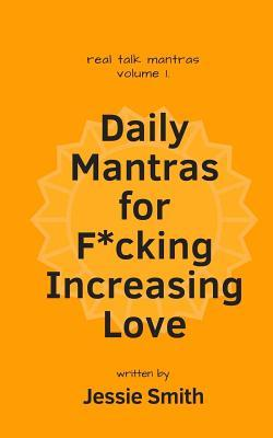 Daily Mantras for F*cking Increasing Love